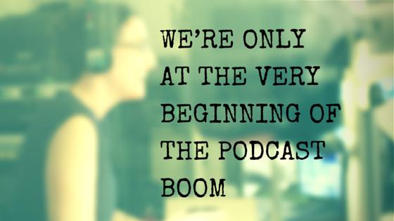 sólo estamos en el inicio del boom del podcasting