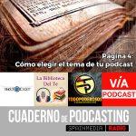 Página 4: Cómo elegir el tema de tu podcast.