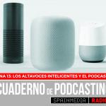 Página 13: Los altavoces inteligentes y el podcasting.