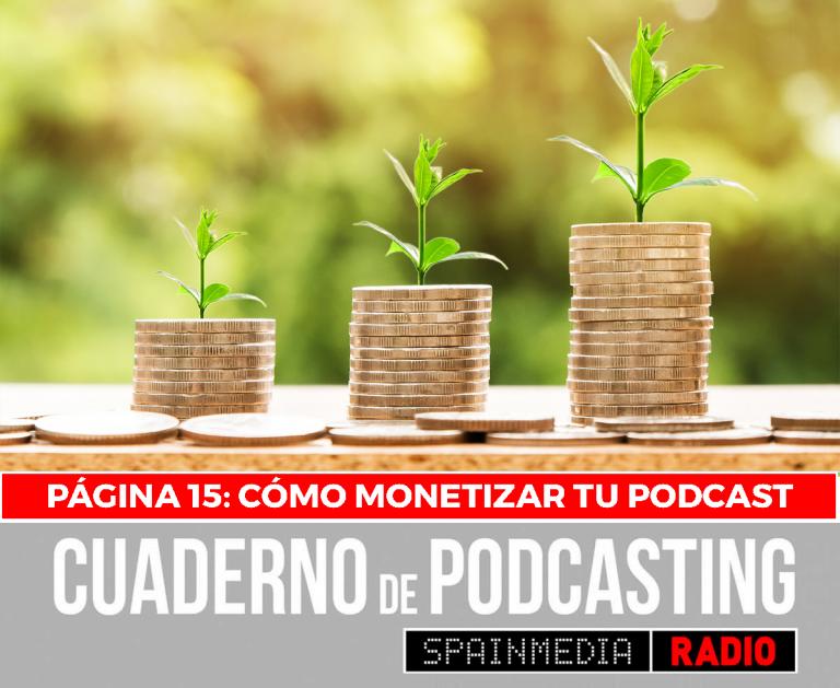 cuaderno de podcasting página 15 cómo monetizar tu podcast