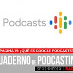 Página 19: ¿Qué es Google Podcasts?