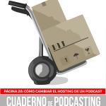 Página 20: Cómo cambiar el hosting de un podcast.