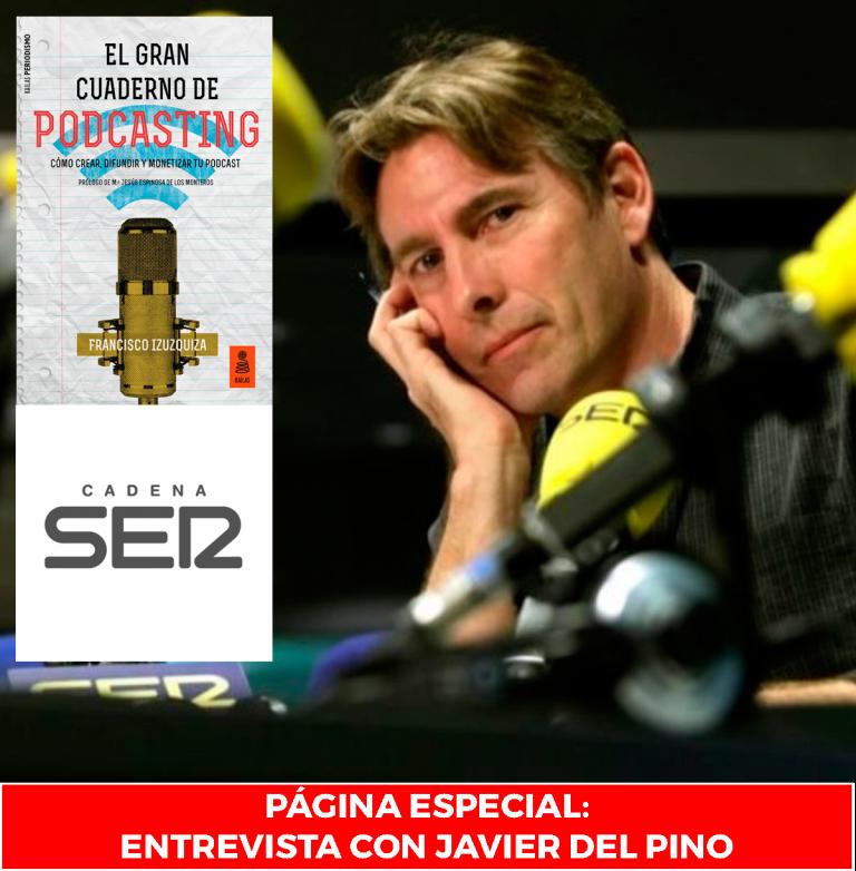 el gran cuaderno de podcasting pagina especial entrevista javier del pino