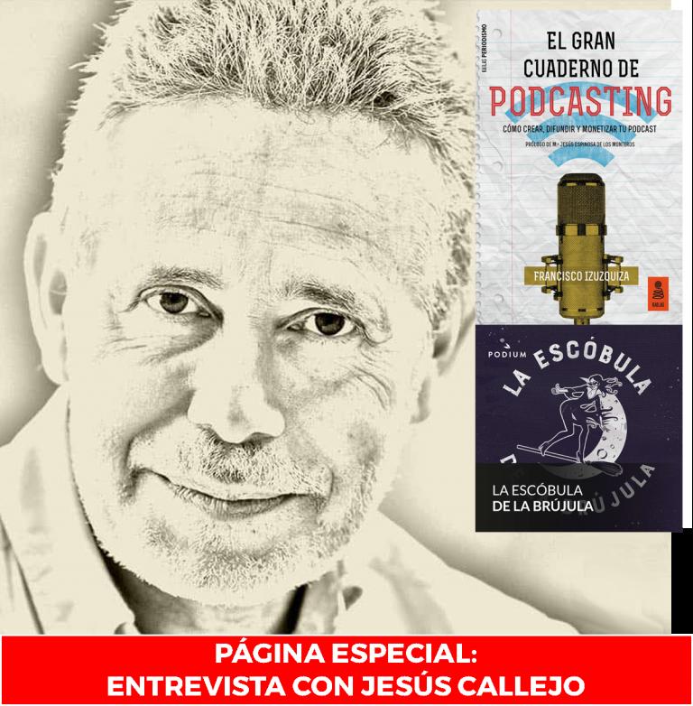 el gran cuaderno de podcasting pagina especial entrevista jesús callejo