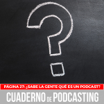 Página 27: ¿Sabe la gente qué es un podcast?