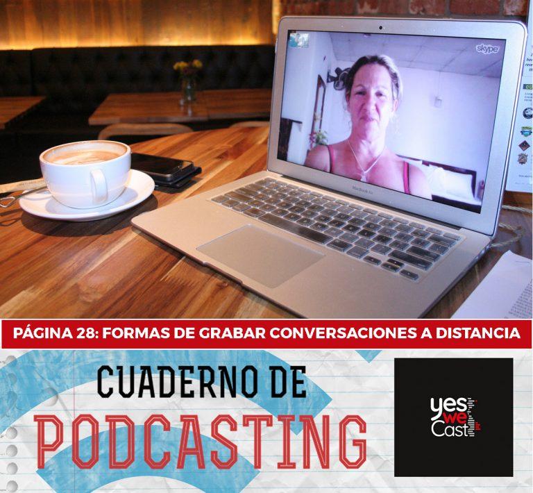 cuaderno de podcasting página 28 formas de grabar conversaciones a distancia