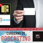 Página 33: Branded podcast (Podcast de marca).
