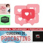 Página 34: «Influencers» y podcasting.