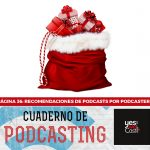 Página 36: Recomendaciones de podcasts por podcasters.