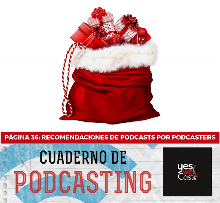 cuaderno de podcasting - Página 36 - Recomendaciones de podcasts por podcasters