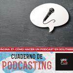 Página 37: Cómo hacer un podcast en solitario.