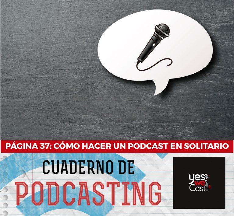 cuaderno de podcasting - Cómo hacer un podcast en solitario