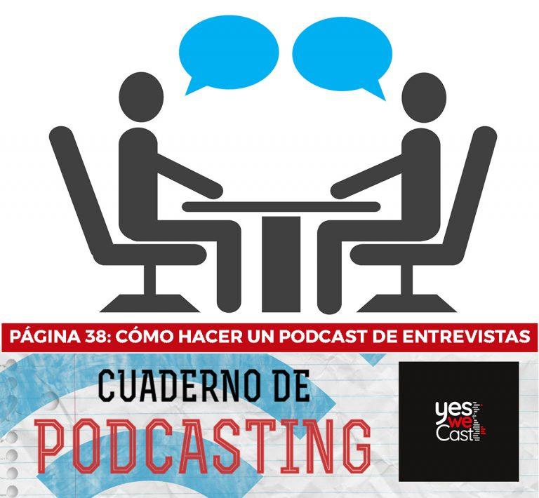 cuaderno de podcasting - página 38 - cómo hacer un podcast de entrevistas