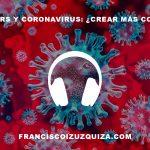 Podcasters y coronavirus: ¿Crear más contenido?