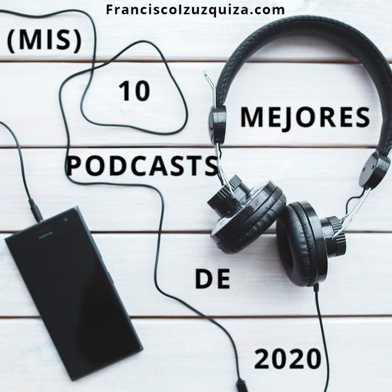 mis 10 mejores podcasts de 2020